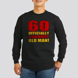 Grumpy 60th Birthday Long Sleeve Dark T-Shirt