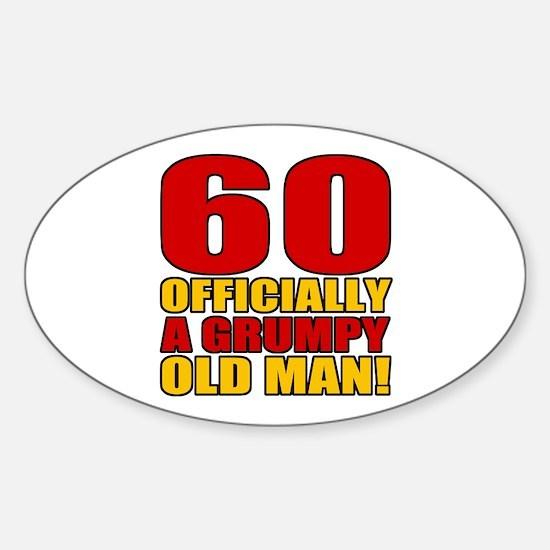 Grumpy 60th Birthday Sticker (Oval)
