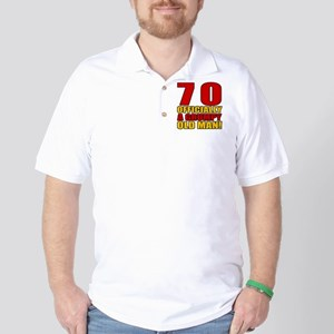 Grumpy 70th Birthday Golf Shirt