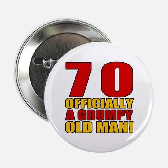 "Grumpy 70th Birthday 2.25"" Button"