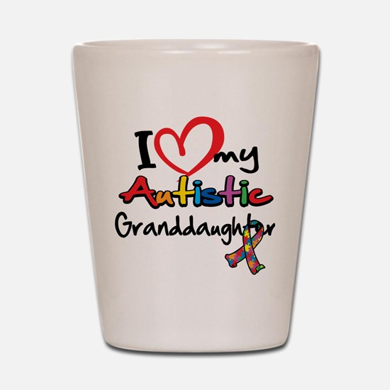 My Autistic Granddaughter Shot Glass