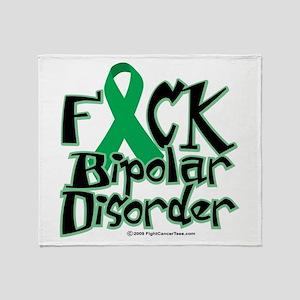 Fuck Bipolar Disorder Throw Blanket
