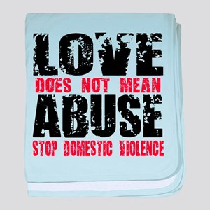 Love Does Not Mean Abuse baby blanket