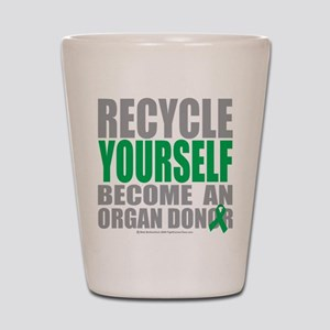 Organ Donor Recycle Yourself Shot Glass