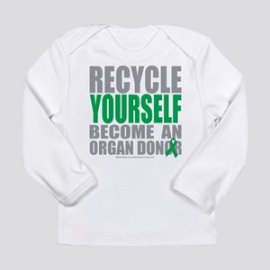Organ Donor Recycle Yourself Long Sleeve Infant T-