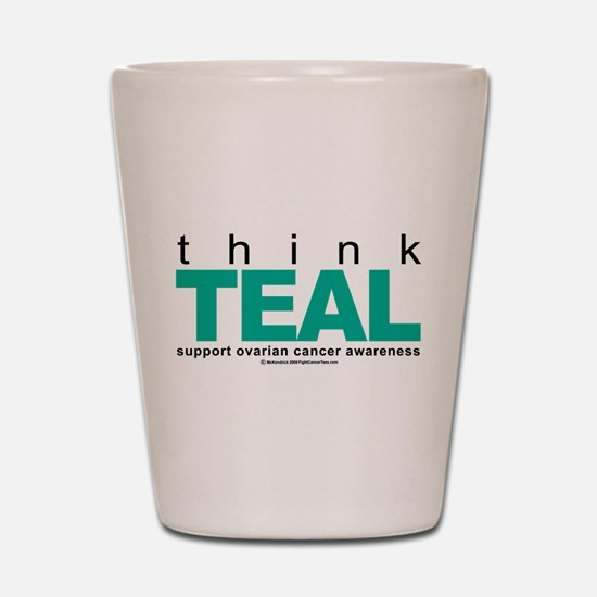 Ovarian Cancer THINK TEAL Shot Glass