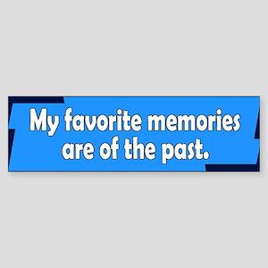 memories... Bumper Sticker