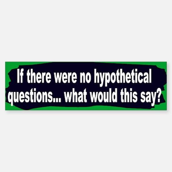 questions... Bumper Bumper Bumper Sticker