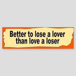 lose a lover... Bumper Sticker