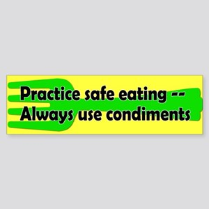 safe eating... Bumper Sticker
