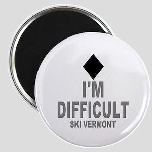 I'm Difficult ~ Ski Vermont Magnet