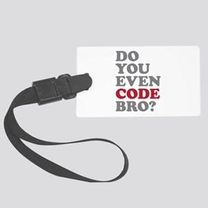 Do You Even Code Bro Large Luggage Tag