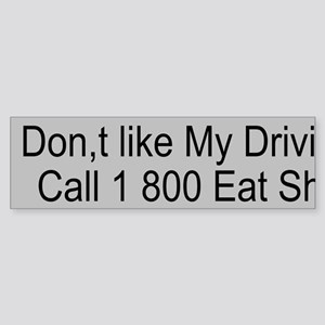 Don,t like my Driving Custom Sticker (Bumper)