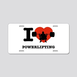 I love Power lifting Aluminum License Plate