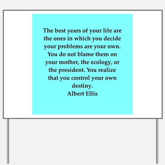 Albert Ellis quote Yard Sign