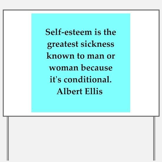 Albert Ellis quote Yard Sign