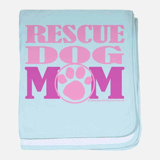 Rescue Dog Mom baby blanket
