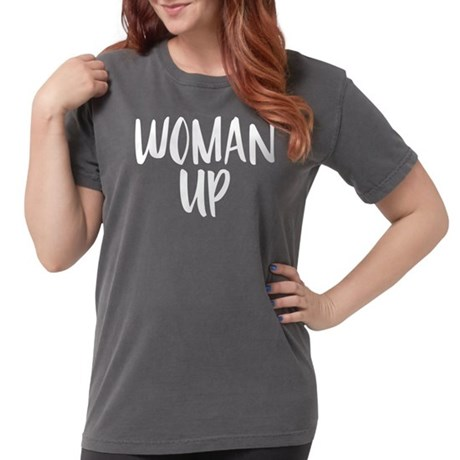 Woman Up Womens Comfort Color T-shirts