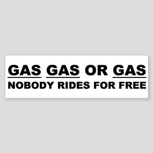 GAS GAS OR GAS Bumper Sticker