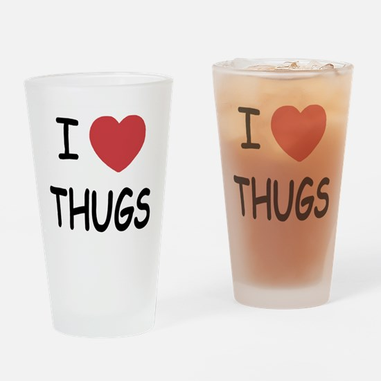 I heart thugs Drinking Glass