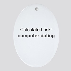 Calculated Risk Ornament (Oval)