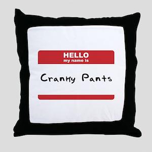 Hello My Name Is Cranky Pants Throw Pillow