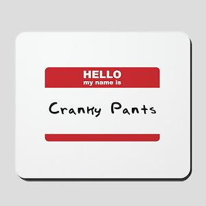 Hello My Name Is Cranky Pants Mousepad