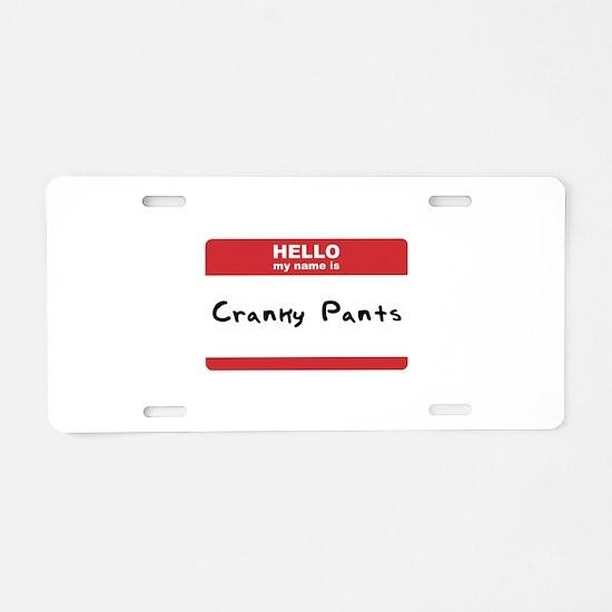 Hello My Name Is Cranky Pants Aluminum License Pla
