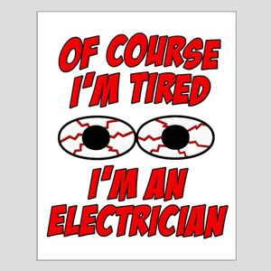 Of Course I'm Tired, I'm An Electrician Small Post