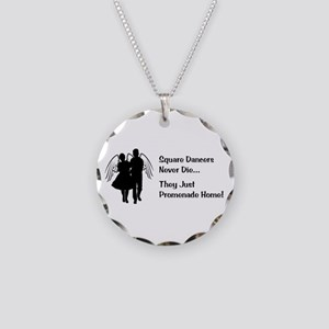 Square Dancers Never Die Necklace Circle Charm