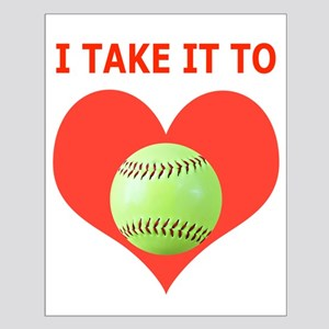 Softball, I Take It To Heart Small Poster
