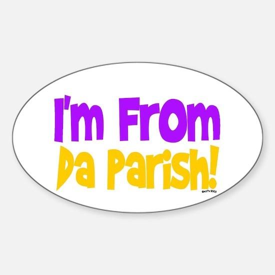 I'M FROM DA PARISH! Oval Decal