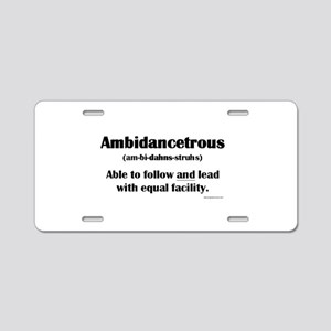 Ambidancetrous Aluminum License Plate