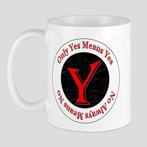 Only Yes Means Yes Mug