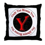 Only Yes Means Yes Throw Pillow