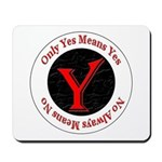 Only Yes Means Yes Mousepad