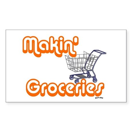 MAKIN' GROCERIES Rectangle Sticker
