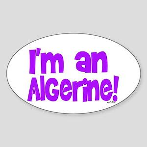 I'M AN ALGERINE! Oval Sticker