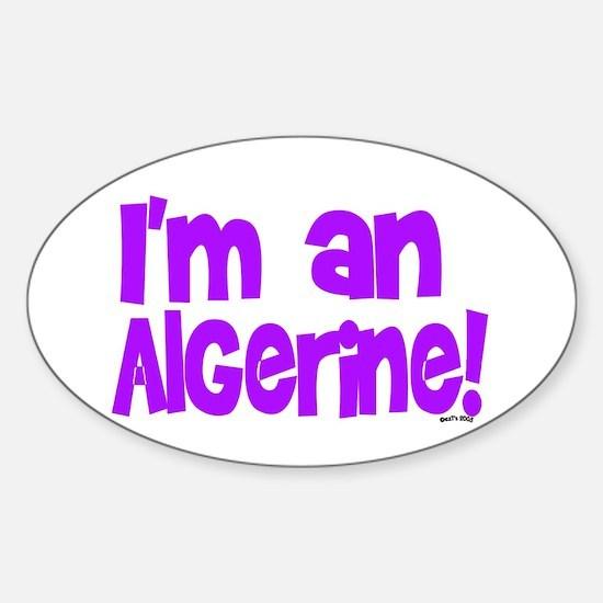 I'M AN ALGERINE! Oval Decal