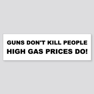 High Gas Prices Bumper Sticker