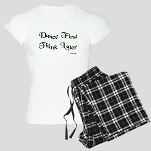 Dance First Think Later Women's Light Pajamas