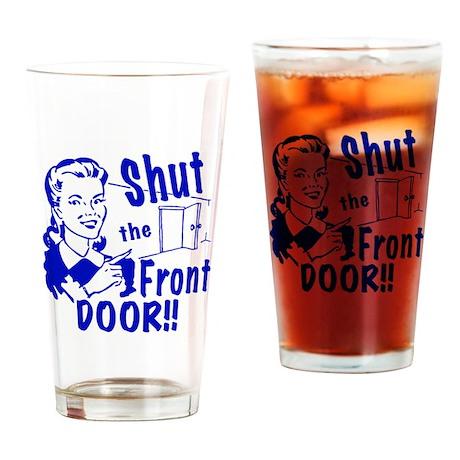 Shut the Front Door Drinking Glass
