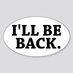 I'LL BE BACK Oval Sticker