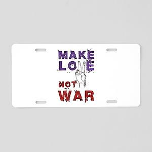 Make Love not War Aluminum License Plate