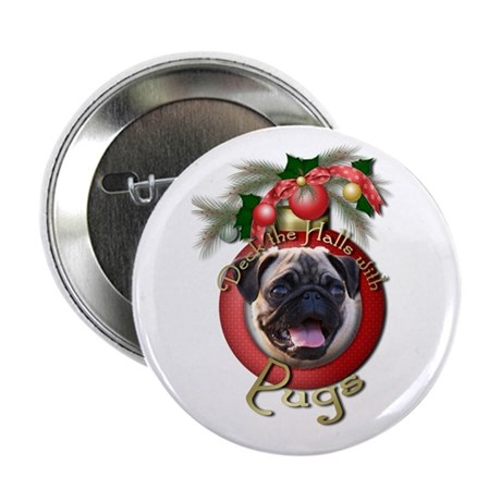 "Christmas - Deck the Halls - Pugs 2.25"" Button"