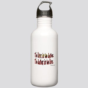 To Dance is to Live Stainless Water Bottle 1.0L