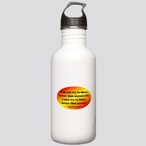 Dance Better than Myself Stainless Water Bottle 1.