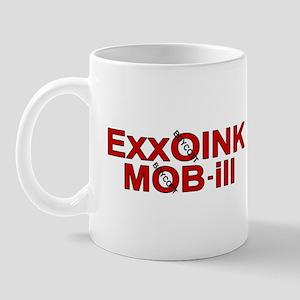 """""""ExxOink MOB-ill"""" Mug"""