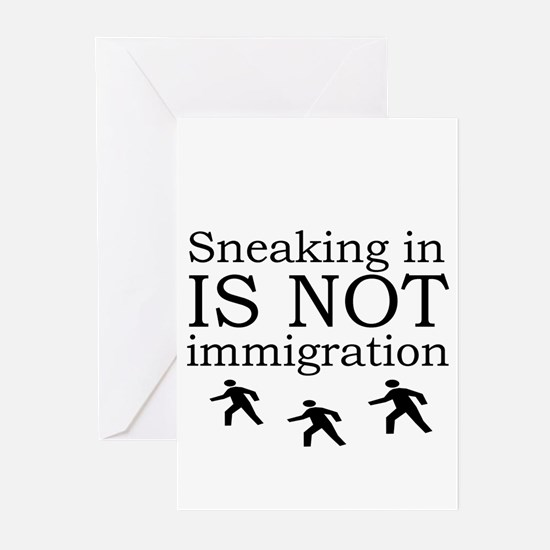 Sneaking's not Immigration Greeting Cards (Package