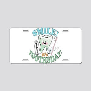 Smile It's Toothsday! Aluminum License Plate